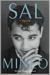 Sal Mineo Biography by Michael Gregg Michaud.